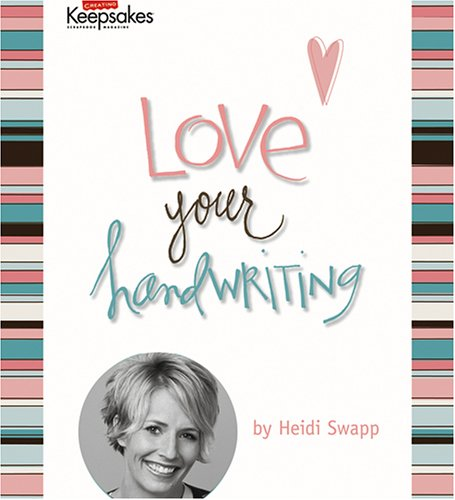 Love Your Handwriting [With Workbook and Ruler and Pen & Penc... by Heidi Swapp