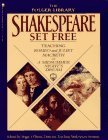 Shakespeare Set Free: Teaching Romeo & Juliet, Macbeth & Midsumr Night'