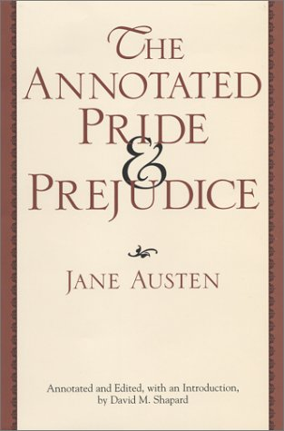 The Annotated Pride & Prejudice by Jane Austen