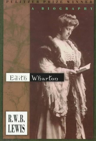 Edith Wharton by R.W.B. Lewis