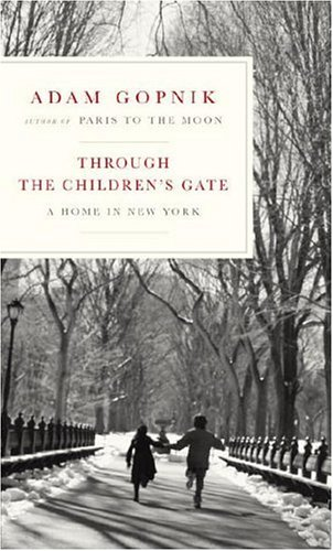 Through the Children's Gate by Adam Gopnik