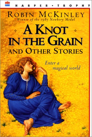 A Knot in the Grain by Robin McKinley