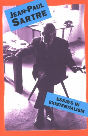 Essays in Existentialism by Jean-Paul Sartre