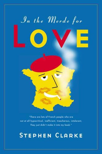 In the Merde for Love by Stephen Clarke