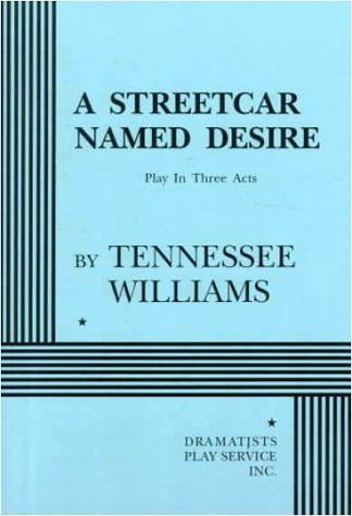 A Streetcar Named Desire by Tennessee Williams