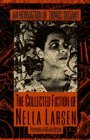 An Intimation of Things Distant: The Collected Fiction of Nella Larsen