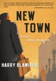 New Town: A Fable...Unless You Believe