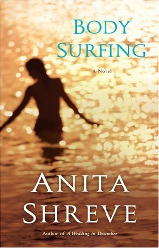 Body Surfing by Anita Shreve