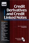 Credit Derivatives and Credit Linked Notes [With CDROM]