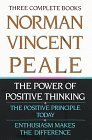 Norman Vincent Peale: Three Complete Books: The Power of Positive Thinking; The Positive Principle Today; Enthusiasm Makes the Difference