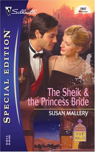 The Sheik & the Princess Bride (Desert Rogues, #8) (Silhouett... by Susan Mallery