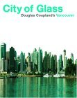 City of Glass: Doug Coupland's Vancouver