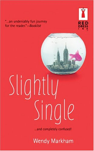 Slightly Single by Wendy Markham