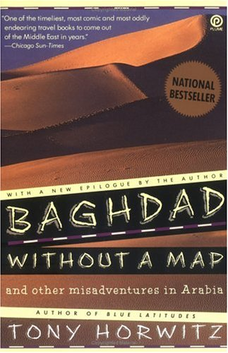 Baghdad without a Map and Other Misadventures in Arabia by Tony Horwitz