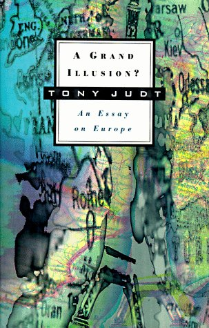 A Grand Illusion? by Tony Judt