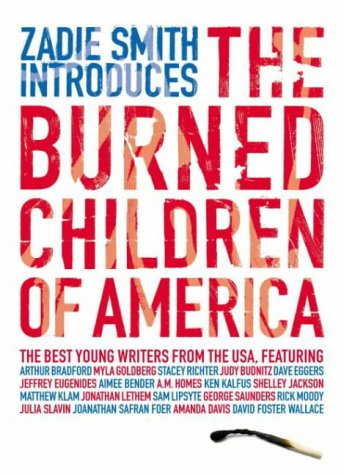Zadie Smith Introduces the Burned Children of America by Zadie Smith