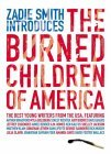 Zadie Smith Introduces the Burned Children of America