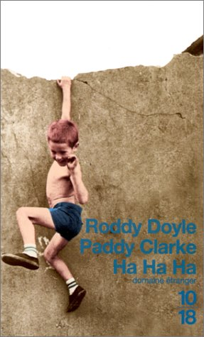 Paddy Clarke Ha Ha Ha by Roddy Doyle