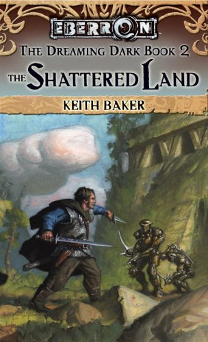 The Shattered Land by Keith Baker