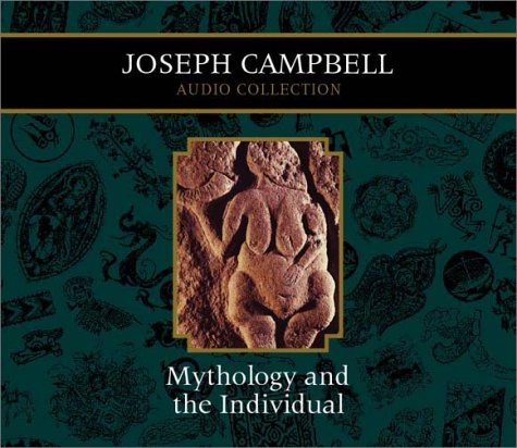 Mythology and the Individual by Joseph Campbell