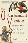 The Unauthorized Version: Truth and Fiction in the Bible