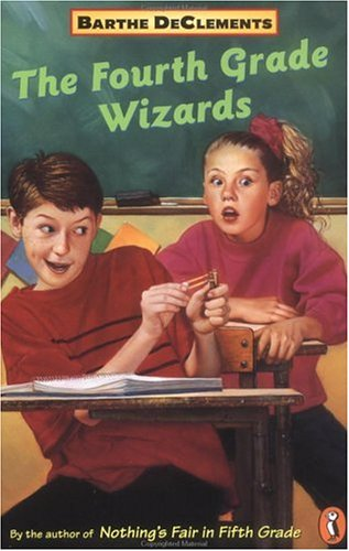 The Fourth Grade Wizards by Barthe DeClements