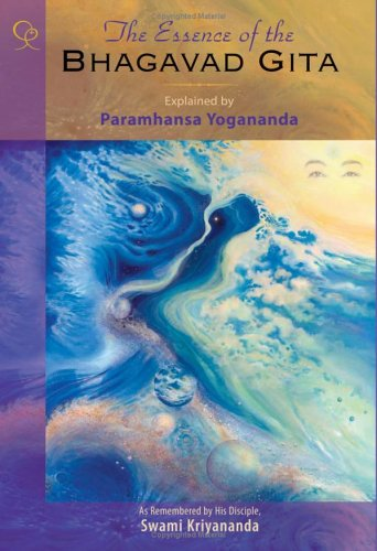 The Essence of the Bhagavad Gita by Swami Kriyananda