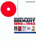 Graphic Design in Germany: 1890-1945