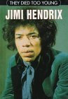 They Died Too Young: Jimi Hendrix