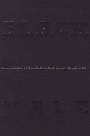 Black Male: Representations of Masculinity in Contemporary American Art