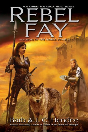 Rebel Fay (Noble Dead: Series 1, #5)