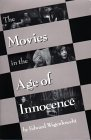 The Movies in the Age of Innocence by Edward Wagenknecht