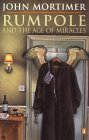 Rumpole and the Age of Miracles (Rumpole)