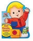 Get Ready, Eddie! A Book About Getting Dressed (Fisher Price Little People)