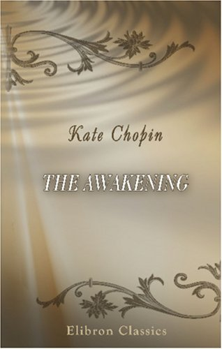 the narrative of kate chopins the awakening Love and death in kate chopin's the awakening essay love and death in the awakening it was when the face and figure of a great tragedian began to haunt her.