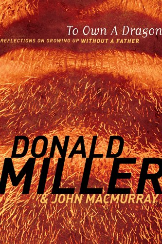To Own a Dragon by Donald Miller