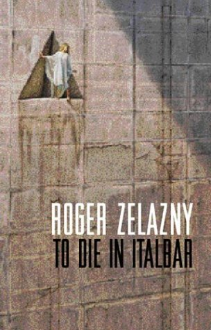 To Die in Italbar/A Dark Travelling by Roger Zelazny
