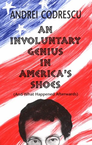 An Involuntary Genius in America's Shoes by Andrei Codrescu