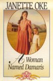 A Woman Named Damaris (The Janette Oke Collection)