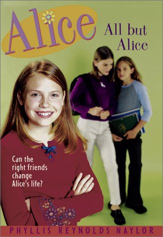 All But Alice by Phyllis Reynolds Naylor
