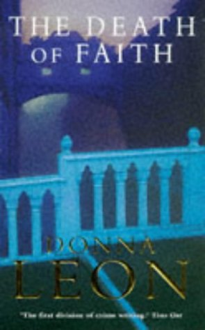 The Death Of Faith by Donna Leon