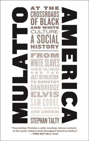 Mulatto America by Stephan Talty