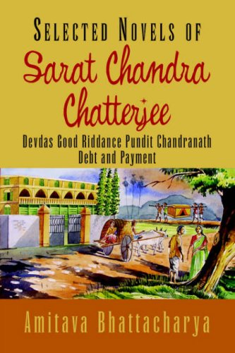 Selected Novels: Devdas / Good Riddance / Pundit Chandranath / Debt and Payment