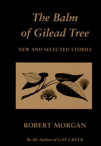 The Balm Of Gilead Tree New And Selected Stories By