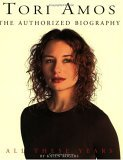 Tori Amos: All These Years: The Authorized Biography