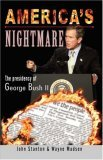 America's Nightmare: The Presidency of George Bush II