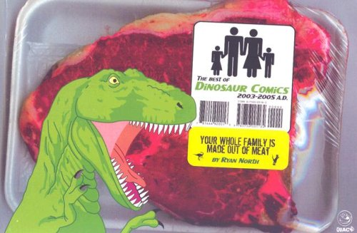 Your Whole Family is Made Out of Meat by Ryan North