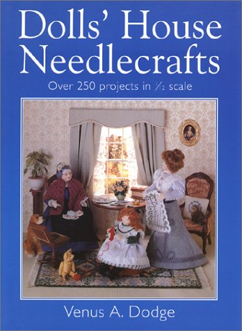 Doll's House Needlecrafts by Venus A. Dodge