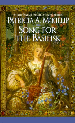 Song for the Basilisk by Patricia A. McKillip