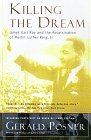 Killing the Dream: James Earl Ray and the Assassination of Martin Luther King, Jr.